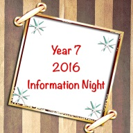 Year 7 2016 Information Night